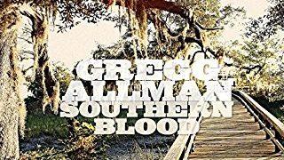 グレッグ・オールマンの遺作となるソロ・アルバム「Southern Blood(サザン・ブラッド)」が発売されるというニュース。公開音源があります【追記あり】